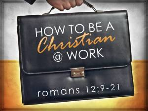 how-to-be-a-christian-at-work